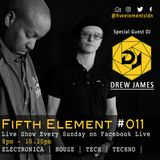 The Fifth Element | Show 011 ft Drew James | 08-04-18