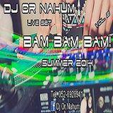 Dj Or Nahum -Bam Bam Bam Vol. 2 ***Summer 2014***