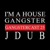 JDUB   GANGSTERCAST 25