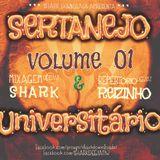 Sertanejo Universitario Vol.01 (ABRIL) 2015 @deejayshark82 and @djreizinho