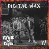 Digital Wax - Pre-CØVEN Podcast