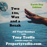 Two 12s, Wax and a Bozak with Tony Troffa 4-22-18 Edition