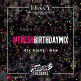 Fresh Tuesdays I Birthday Mix 02   R&B I Lil Dave