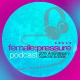 female:pressure podcast 20th Anniversary Special Edition