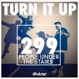 TURN IT UP radio show #299 // PEOPLE UNDER THE STAIRS