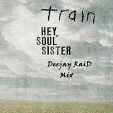 Train - Hey, Soul Sister - [Deejay RaiD Mix]