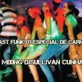 Set Podcast Funk 01 Especial de Carnaval 2k18 Mixing DjSullivan Cunha
