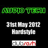 Audio Tech - 31st May 2012 - Hardstyle