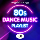 megaMix #234 Dance Music & Rock of the 80's