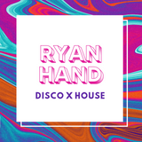 Ryan Hand Disco X House mix