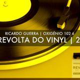A REVOLTA do Vinyl 200 - 7 Setembro 2013   com Ricardo Guerra