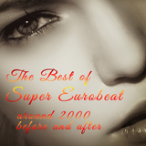 The Best of Super Eurobeat - around 2000 before and after