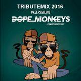 A Tributemix To DopeMonkeys 2016