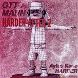 Aytee Kane vs OTTO MANN - HARDER After 2 - (underrated) BELGIAN RETRO HOUSE (After-party music)
