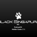 Black Singapura Podcast#04 Helder Costa (CH)