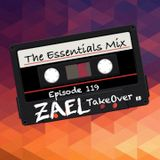 The Essentials Mix Episode 119 (Zael Takeover)
