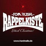 Tom Rush's Rappelkiste [Hard Christmas] (24.12.2015) @ HARDRADIO.DE
