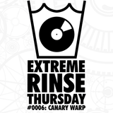 Extreme Rinse Thursday #0006: Canary Warp