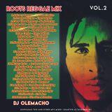DJ OLEMACHO - ROOTS REGGAE MIX VOL.2