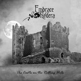 Embrace Of Hedera – Castle On The Rolling Hills