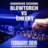 Blowtorch VS Cheeky - Hardhouse Sessions Feb 2018