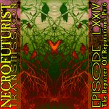 Necrofuturist Transmission #74 - The Repairer Of Reputations Pt. 6