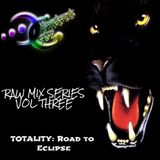 RAW mix series Vol.3 Totality: Road to Eclipse