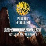 More Fuzz Podcast - Episode 30
