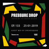 Pressure Drop 133 - Guest Mix By Dreadsquad [25-01-2019]