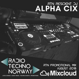 Alpha Cix // RTN Resident DJ promotional mix // August 2018