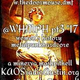 WHMPH 2017 Vol.3 KAOS radio Austin Mosh Pit Hell of Metal Punk Hardcore w doormouse dmf