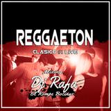 Reggaeton Clasico #1 Mixing Dj Rafa ERB