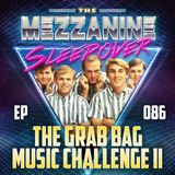 Episode 86: The Grab Bag Music Challenge II
