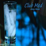Club Med - Jazzy House Mix (Re-Post)