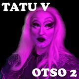 Tatu V - Otso 2
