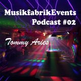MusikfabrikEvents Podcast #02 w/ Tommy Aries