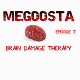 Megoosta - Brain Damage Therapy (Episode 7) July 2013