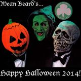 Mean Beard's Happy Halloween 2014!