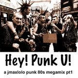HEY! PUNK U! - part1 - 80s punk megamix by jmaxlolo