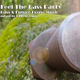 Feel The Bass Party #1 mixed by Evgenii Petrovskiy