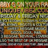 BOBBY G ON YOUR RADIO UNIQUEVIBEZ.COM THURSDAY 4th MAY 2017