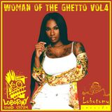 "Lobotomy Sound & Selecta Jallah Kadafi "" Woman of The Ghetto Vol . 4 "" Session Roots Reggae Culture."