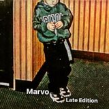 Marvo - Late Edition Mix
