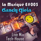 La Musiqué E#005 - Dandy Gioia Live Mix @ Levitar (Tech-House)