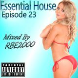 Essential House Ep 23 By Dj RBE2000