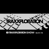 Traxxploitation Show - 06-01-18