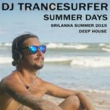 DJ TRANCESURFER -- DEEP HOUSE MIX -- SUMMER DAYS