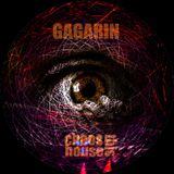 GAGARIN - Chaos this house