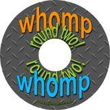 WHOMP WHOMP Round 2 (2007)