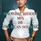 Show Biz Riddim Mix (Dr. Bean Soundz)[March 2013  Chimney Records]